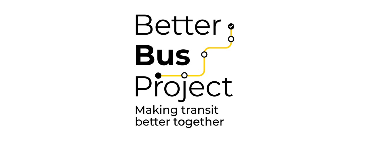 Better Bus Project: Making tranist better together